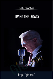 Living the Legacy - Bob Proctor