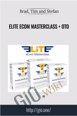 Elite eCom Masterclass + OTO – Brad, Tim and Stefan