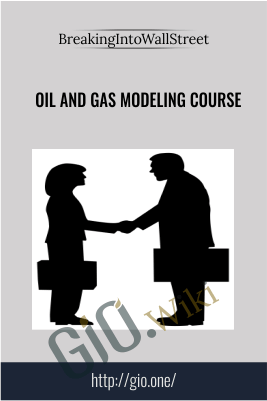 Oil and Gas Modeling Course – BreakingIntoWallStreet
