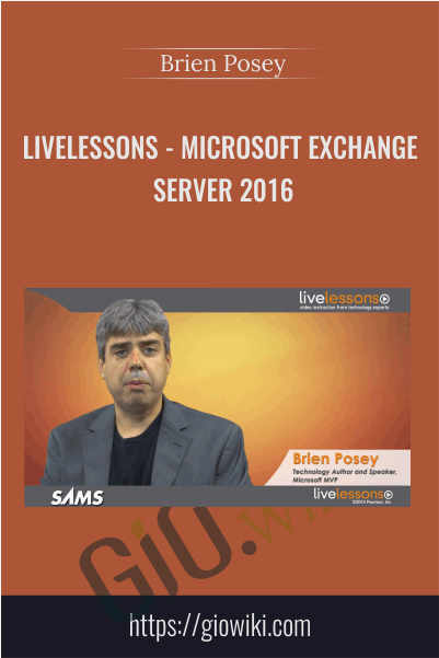 Livelessons - Microsoft Exchange Server 2016 -  Brien Posey