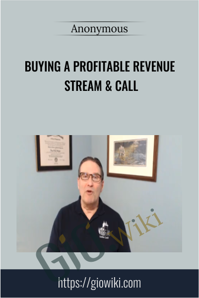 Buying A Profitable Revenue Stream & Call
