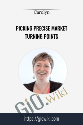 Picking Precise Market Turning Points - Carolyn