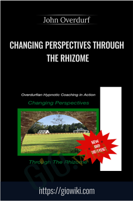 Changing Perspectives through the Rhizome - John Overdurf