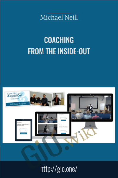 Coaching From The Inside-Out - Michael Neill
