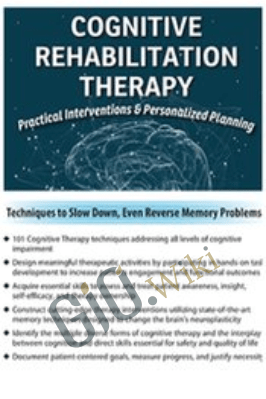 Cognitive Rehabilitation Therapy: Practical Interventions & Personalized Planning - Jane Yakel