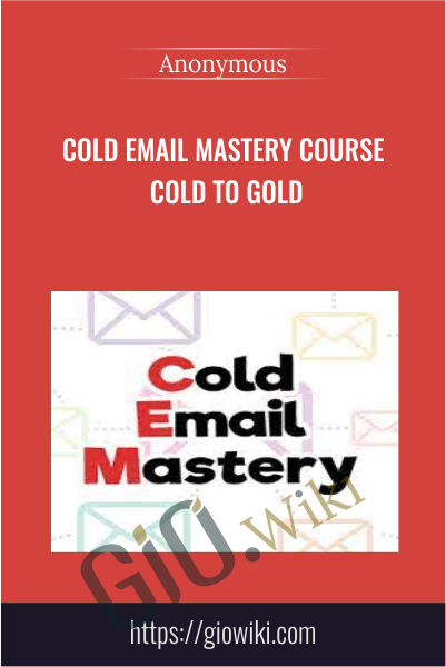 Cold Email Mastery Course Cold to Gold