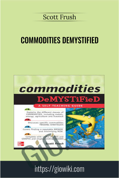 Commodities Demystified - Scott Frush