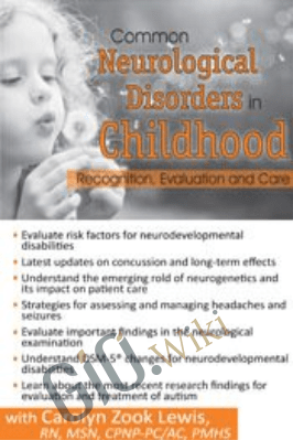 Common Neurological Disorders in Childhood: Recognition, Evaluation and Care - Carolyn Zook Lewis