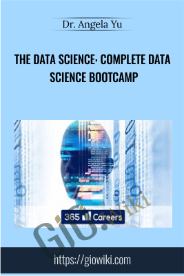 The Data Science: Complete Data Science Bootcamp - Dr. Angela Yu
