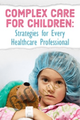 Complex Care for Children: Strategies for Every Healthcare Professional - Robin Gilbert & Stephen Jones