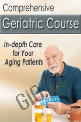 Comprehensive Geriatric Course: In-depth Care for Your Aging Patients - Steven Atkinson