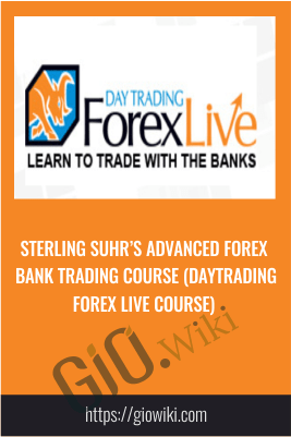 Sterling Suhr's Advanced Forex  Bank Trading Course (daytrading  Forex Live Course)