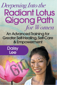 Deepening Into the Radiant Lotus Qigong Path for Women - Daisy Lee