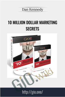 10 Million Dollar Marketing Secrets – Dan Kennedy