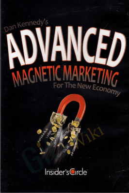Advanced Magnetic Marketing - Dan Kennedy
