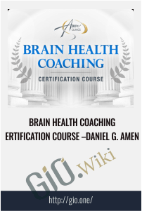 Brain Health Coaching Certification Course – Daniel G. Amen