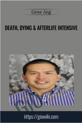 Death, Dying & Afterlife Intensive - Gene Ang