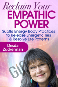 Reclaim Your Empathic Power - Desda Zuckerman