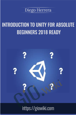 Introduction To Unity For Absolute Beginners 2018 ready - Diego Herrera