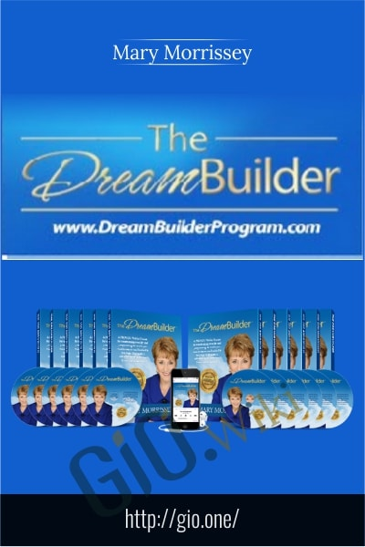 DreamBuilder Program - Mary Morrissey