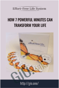How 7 Powerful Minutes Can Transform Your Life - Effort-Free Life System