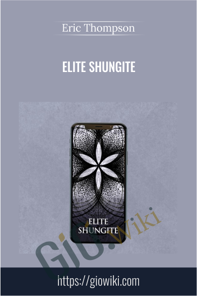 Elite Shungite - Eric Thompson
