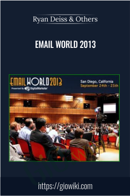 Email World 2013  - Ryan Deiss & Others