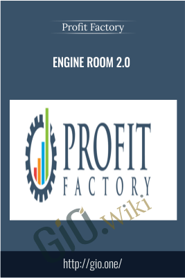 Engine Room 2.0 – Profit Factory