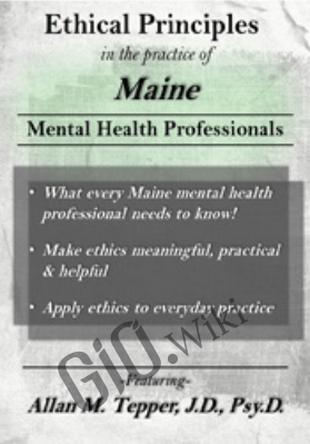 Ethical Principles in the Practice of Maine Mental Health Professionals - Allan M. Tepper