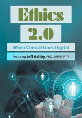 Ethics 2.0: When Clinical Goes Digital - Jeff Ashby