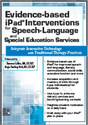 Evidence-based iPad® Interventions for Speech-Language & Special Education Services - Shannon Collins ,  Angie Sterling-Orth