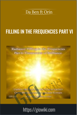 Filling in the Frequencies Part VI - Da Ben ft Orin (Sanaya Roman and Duane Packer)