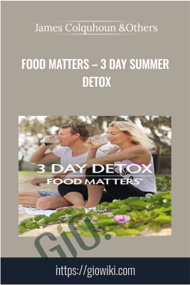 Food Matters – 3 Day Summer Detox - James Colquhoun &Laurentine Ten-Bosch