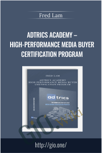 Adtrics Academy – High-Performance Media Buyer Certification Program – Fred Lam