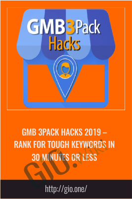 GMB 3Pack HACKS 2019 – Rank For Tough Keywords In 30 Minutes Or Less