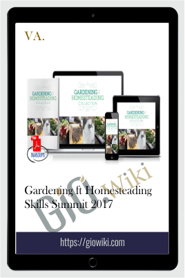 Gardening ft Homesteading Skills Summit 2017 – VA.