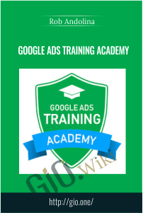 Google Ads Training Academy – Rob Andolina