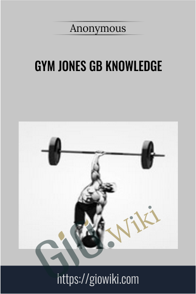 Gym Jones GB Knowledge