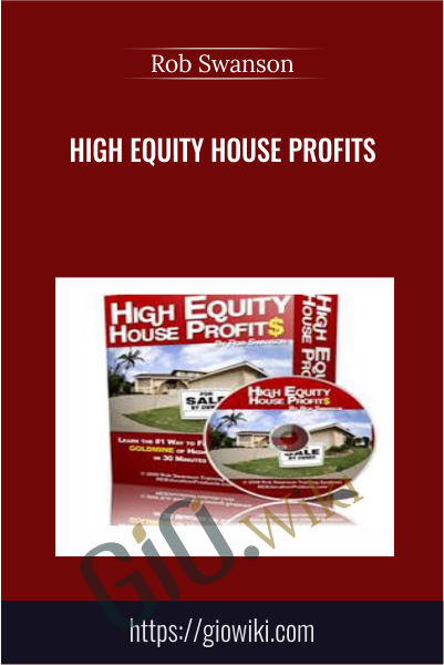 High Equity House Profits - Rob Swanson