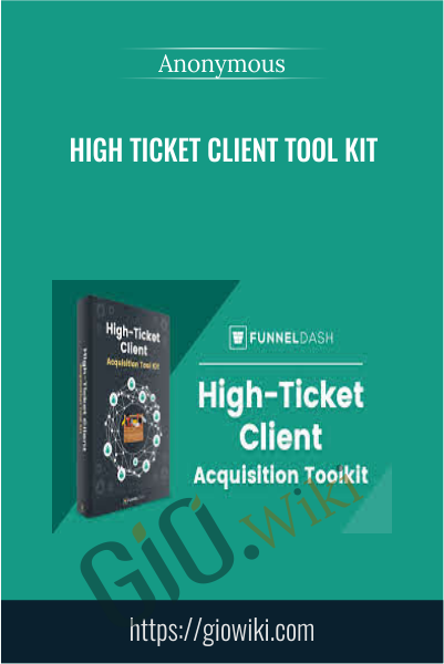High Ticket Client Tool Kit
