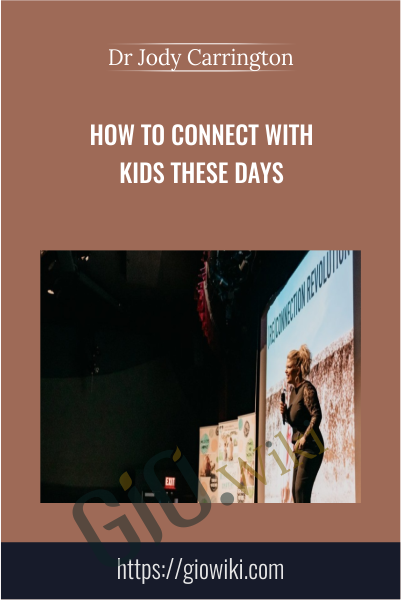 How to Connect with Kids These Days -  Dr Jody Carrington