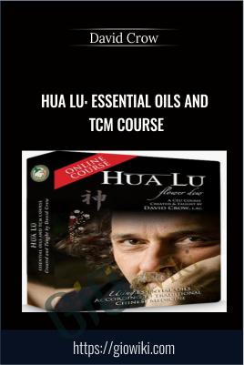 Hua Lu: Essential Oils and TCM Course - David Crow