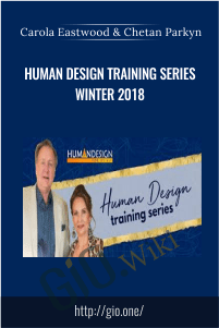 Human Design Training Series – Winter 2018 – Carola Eastwood and Chetan Parkyn