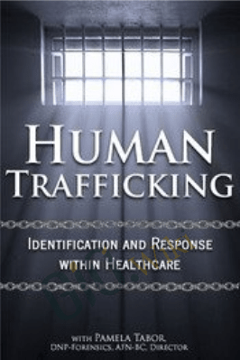 Human Trafficking: Identification and Response Within Healthcare - Pamela Tabor