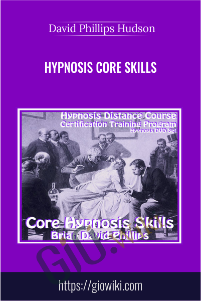 Hypnosis Core Skills - Brian David Phillips