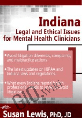 Indiana Legal and Ethical Issues for Mental Health Clinicians - Susan Lewis