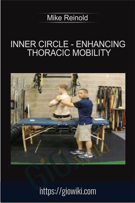 Inner Circle - Enhancing Thoracic Mobility - Mike Reinold