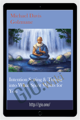 Intention Setting & Tuning into What Spirit Wants for You - Michael Davis Golzmane