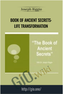 Book of Ancient Secrets: Life Transformation – Joseph Riggio