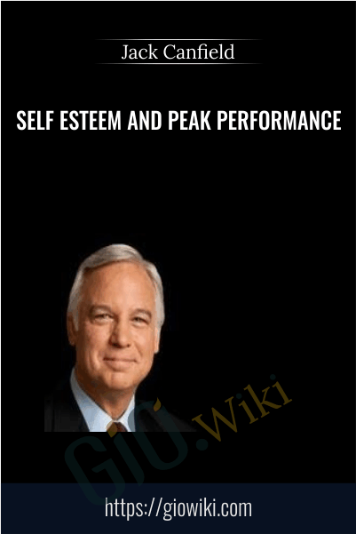 Self Esteem And Peak Performance - Jack Canfield